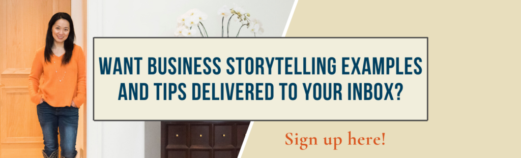 Want Business Storytelling Examples And tips Delivered To Your Inbox? Sign up here!
